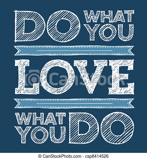 Do What You Love, Love What You Do - csp8414526