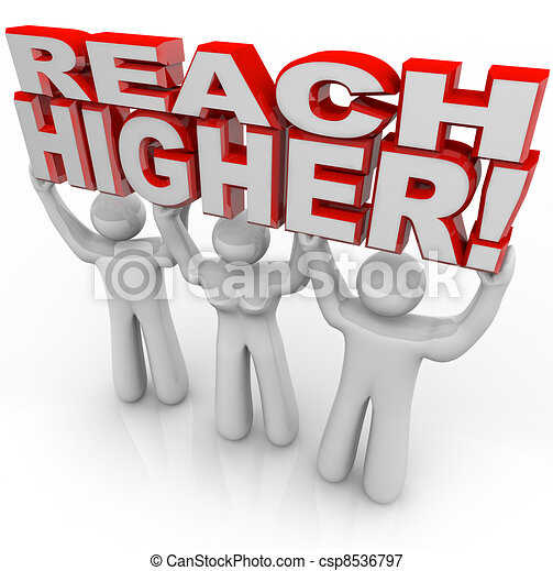Reach Higher People Lifting Words Achieve Goal - csp8536797