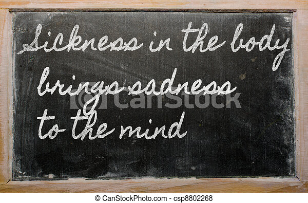 handwriting blackboard writings - Sickness in the body brings sadness to the mind - csp8802268