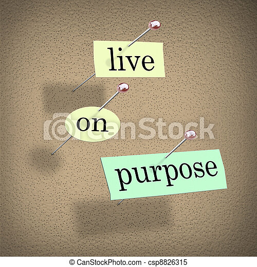 Live on Purpose Words on Bulletin Board Fulfilling Life - csp8826315