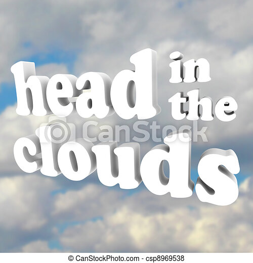 Head in the Clouds 3D Words in Cloudy Sky - csp8969538