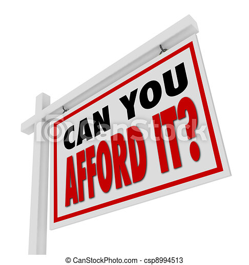 Can You Afford It Home for Sale Sign Real Estate - csp8994513