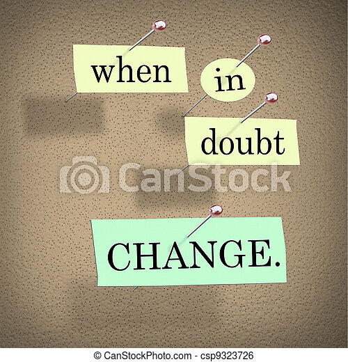 When in Doubt Change Self Improvement Words on Board - csp9323726