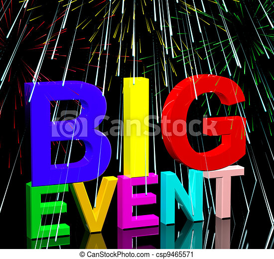 Big Event Words With Fireworks Shows Upcoming Festival Concert Or Occasion - csp9465571