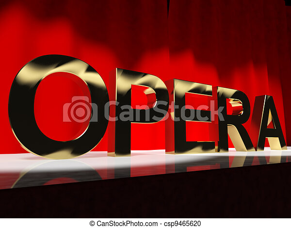 Opera Word On Stage Showing Classic Operatic Culture And Performances - csp9465620