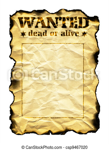 Old sheet of paper with burnt edges and words Wanted Dead or Alive isolated on white background - csp9467020