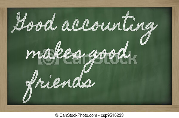 handwriting blackboard writings - Good accounting makes good friends - csp9516233