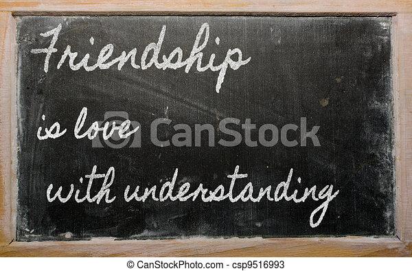 handwriting blackboard writings - Friendship is love with understanding - csp9516993