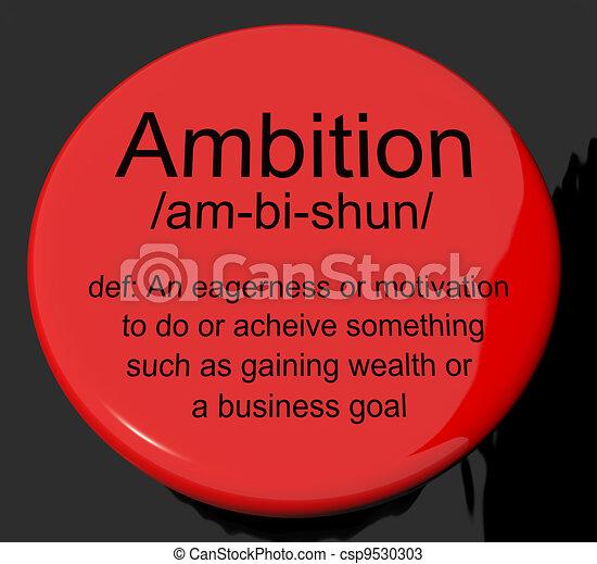 Ambition Definition Button Shows Aspirations Motivation And Drive - csp9530303