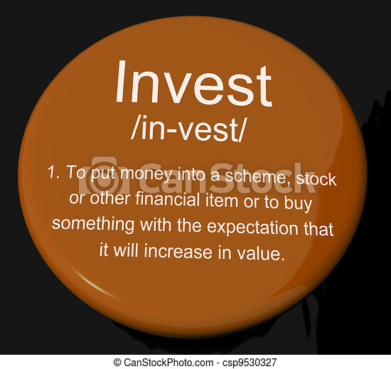Invest Definition Button Showing Growing Wealth And Savings - csp9530327