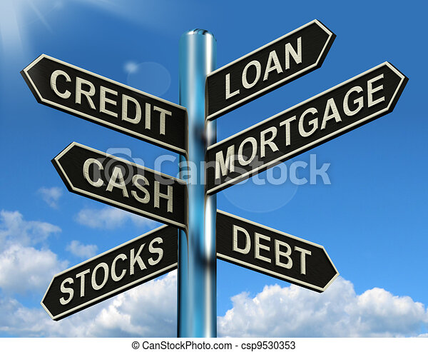 Credit Loan Mortgage Signpost Showing Borrowing Finance And Debt - csp9530353