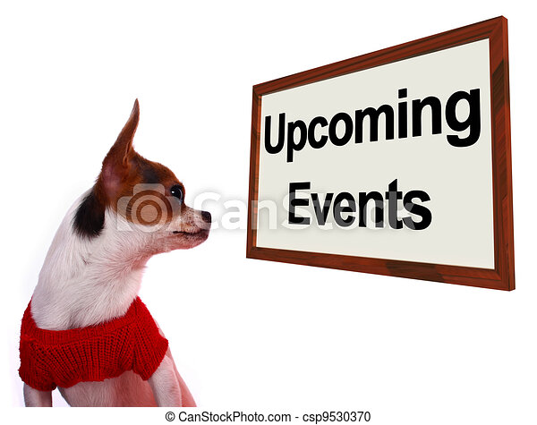 Upcoming Events Sign Shows Future Occasions Schedule For Dogs Site - csp9530370