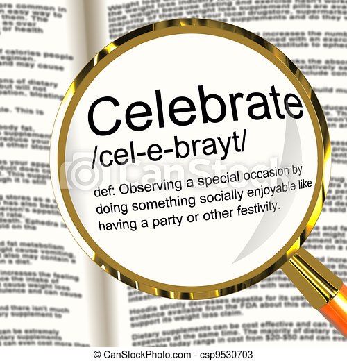 Celebrate Definition Magnifier Showing Party Festivity Or Event - csp9530703