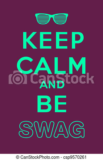 Keep calm and be swag - csp9570261