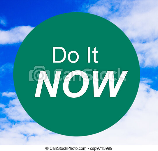 Do It Now Sign - csp9715999
