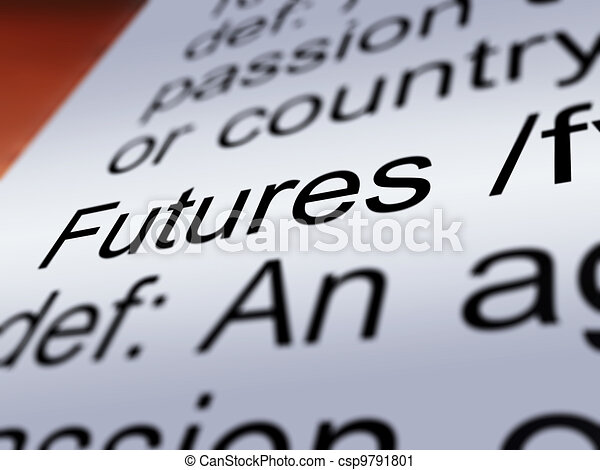 Futures Definition Closeup Showing Advance Contract - csp9791801