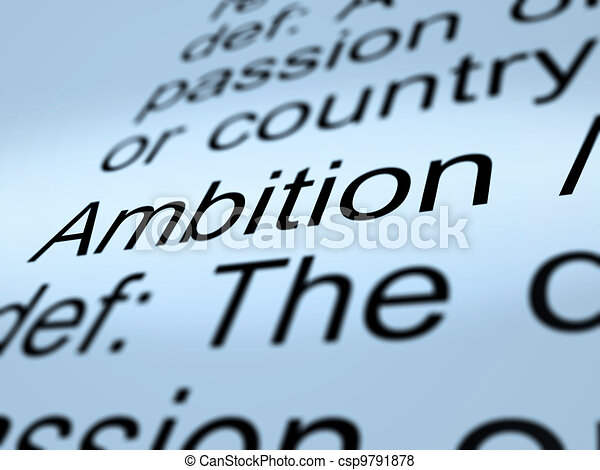 Ambition Definition Closeup Showing Aspirations - csp9791878