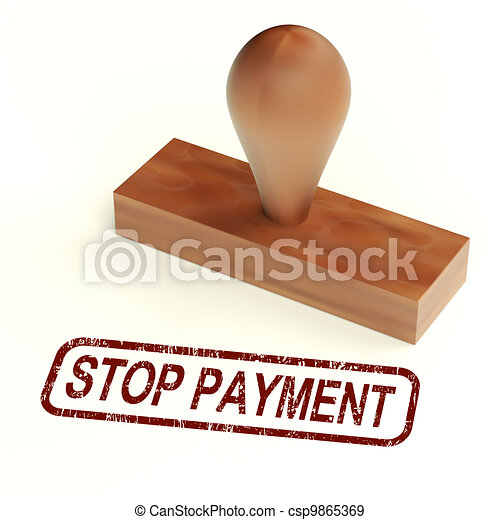 Stop Payment Rubber Stamp Shows Bill Transaction Rejected - csp9865369