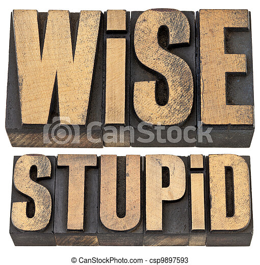 wise and stupid in letterpress wood type - csp9897593