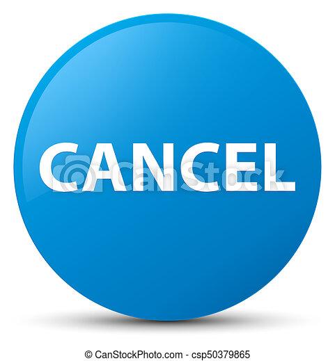 Cancel cyan blue round button - csp50379865