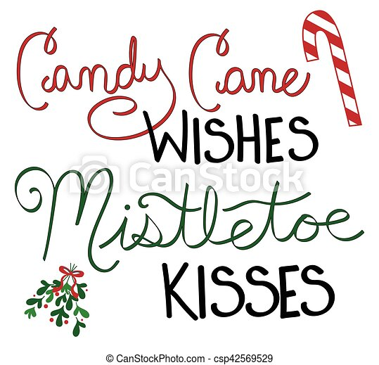 Candy Cane Wishes Mistletoe Kisses - csp42569529