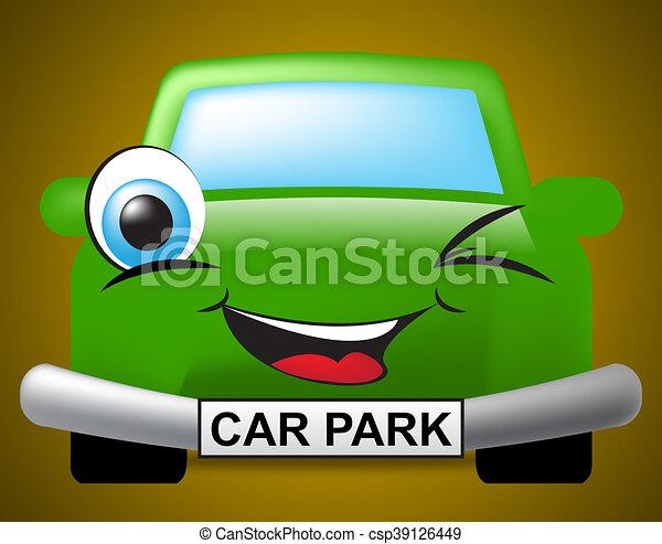 Car Park Means Parking Lot And Auto - csp39126449