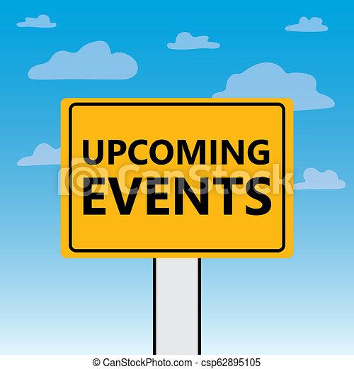Los próximos eventos escritos en un cartel - csp62895105