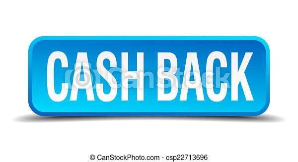 cash back blue 3d realistic square isolated button - csp22713696