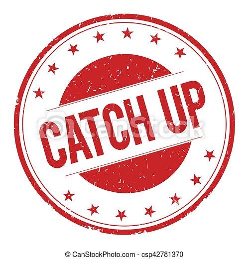 CATCH-UP stamp sign - csp42781370