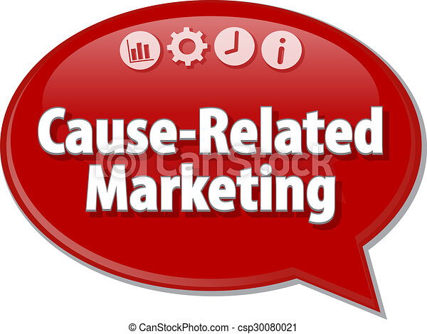 Cause-Related Marketing  Business term speech bubble illustration - csp30080021