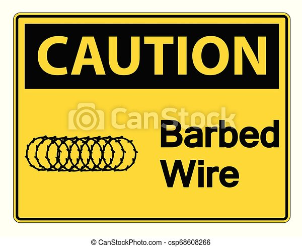 Caution Barbed Wire Symbol Sign On White Background, Vector Illustration - csp68608266