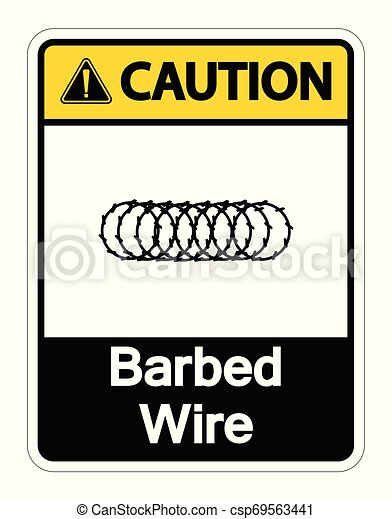 Caution Barbed Wire Symbol Sign On White Background, Vector Illustration - csp69563441