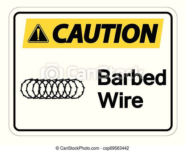 Caution Barbed Wire Symbol Sign On White Background, Vector Illustration - csp69563442