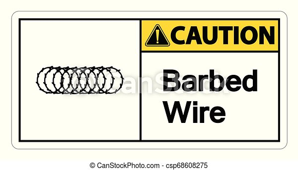 Caution Barbed Wire Symbol Sign On White Background - csp68608275