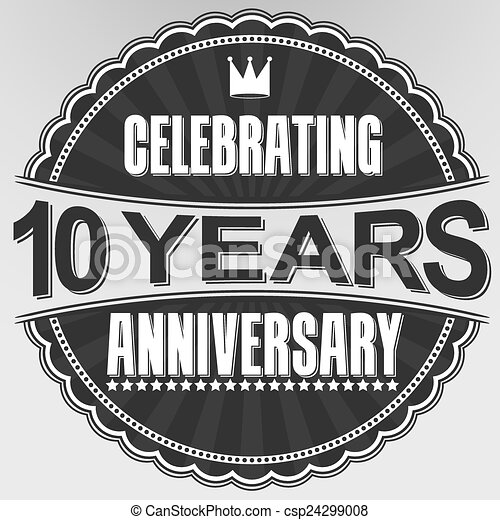 Celebrating 10 Years Anniversary Retro Label Vector Vector Clipart Search Illustration