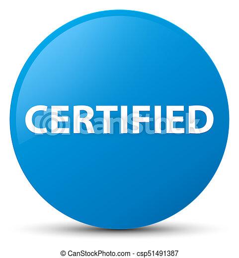 Certified cyan blue round button - csp51491387