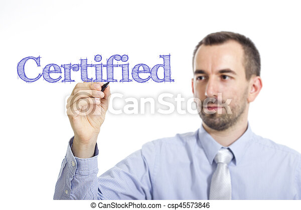 Certified - Young businessman writing blue text on transparent surface - csp45573846