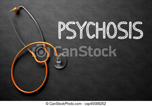 Chalkboard with Psychosis. 3D Illustration. - csp45588252