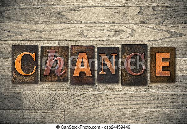 Chance Concept Wooden Letterpress Type - csp24459449