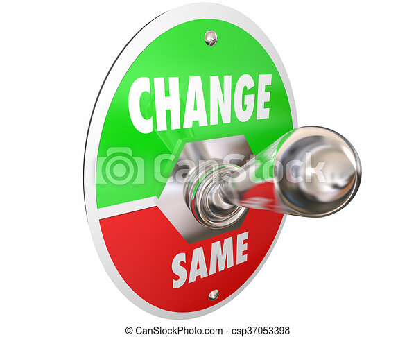Change Vs Same Switch Toggle Lever Turn On Words 3d Illustration - csp37053398