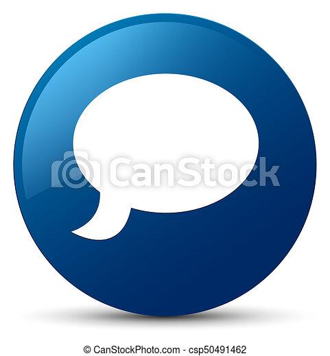 Chat icon blue round button - csp50491462