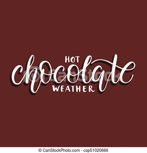 Chaud Weather Chocolat