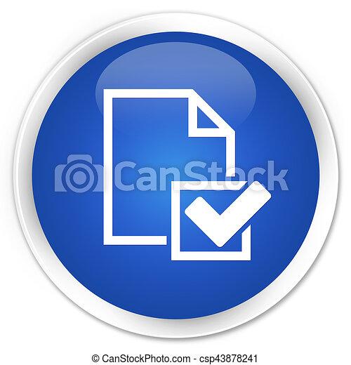 Checklist icon premium blue round button - csp43878241