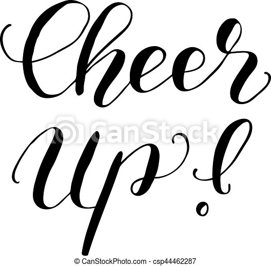 cheer up brush lettering illustration cheer up brush hand rh canstockphoto com  cheer up clipart free
