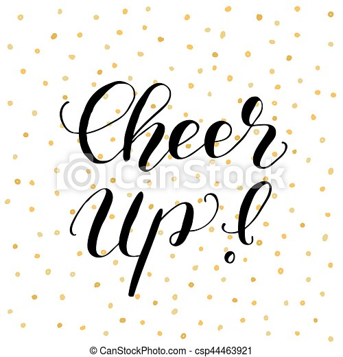 cheer up brush lettering illustration cheer up brush hand rh canstockphoto com Cheer Silhouette Clip Art cheer up clipart black and white
