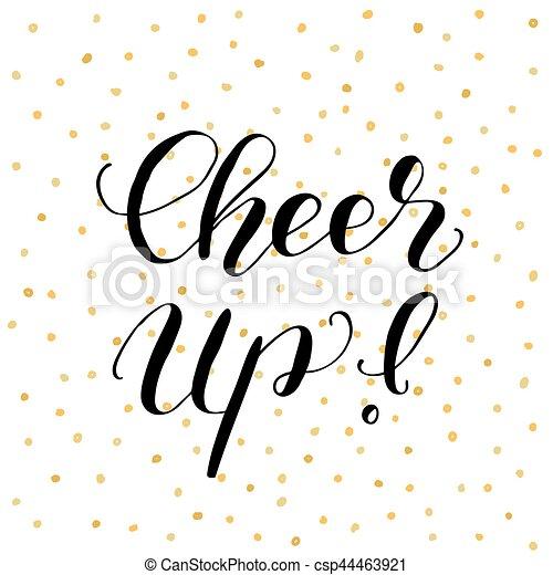 cheer up brush lettering illustration cheer up brush hand rh canstockphoto com cheer up clipart free Cheer Stunt Clip Art