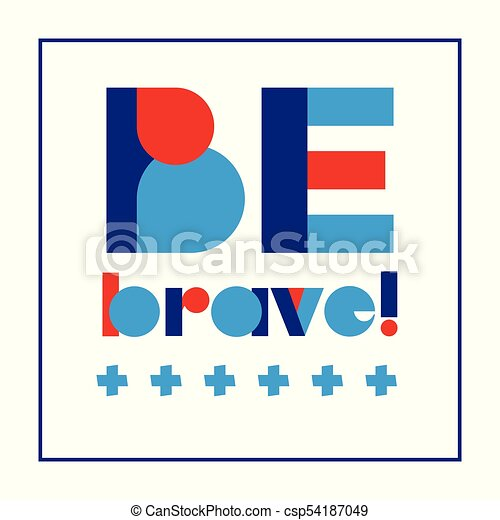 Children typography poster with text Be Brave for banner design, greeting card - csp54187049