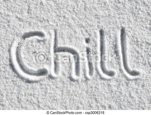 Chill written in snow. - csp3006318