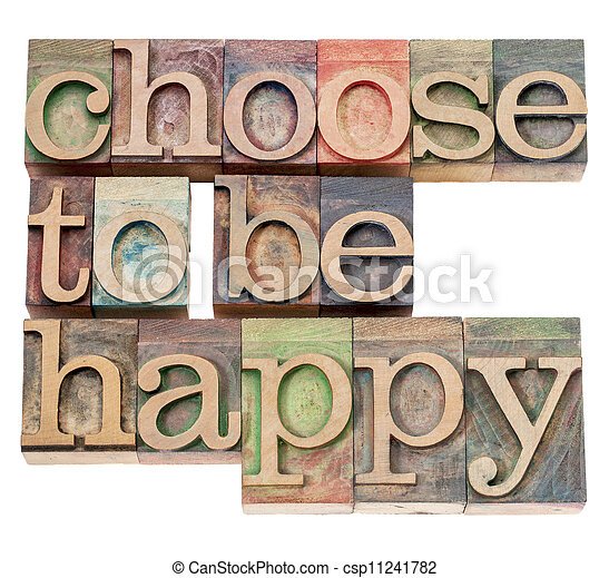 choose to be happy - positivity - csp11241782