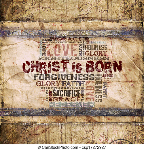 Christ is born. Religious words on grunge background.